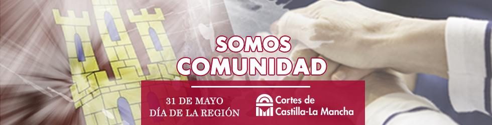 Somos Comunidad - Día de la Región de Castilla La Mancha - 31 de Mayo - Cortes de Castilla La Mancha